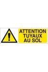 Attention tuyaux au sol
