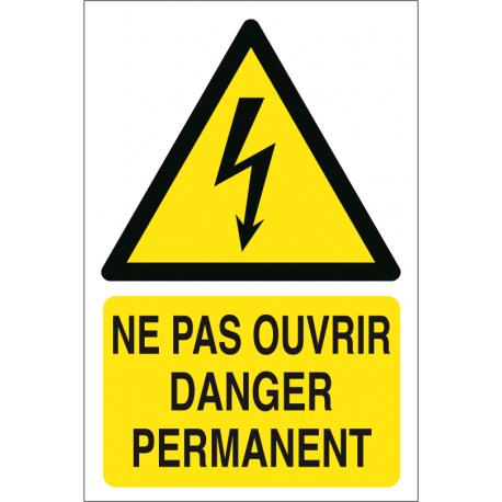 Ne pas ouvrir danger permanent