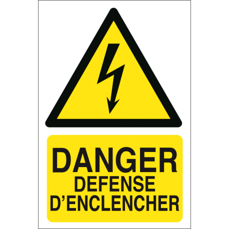 Danger défense d'enclencher