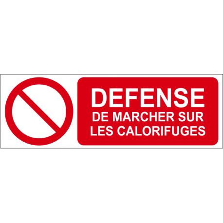 Défense de marcher sur les calorifuges