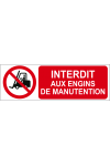Interdit aux engins de manutention