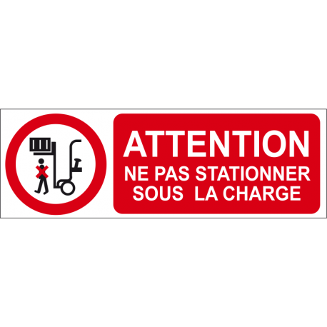 Attention ne pas stationner sous la charge